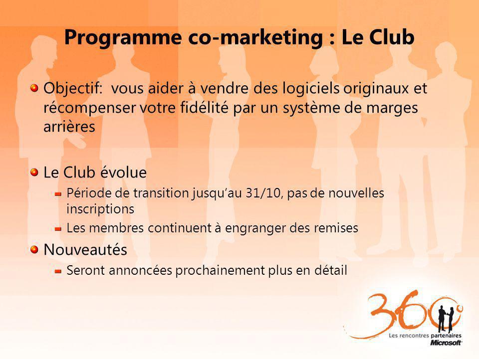 Programme co-marketing : Le Club Objectif: vous aider à vendre des logiciels originaux et récompenser votre fidélité par un système de marges arrières