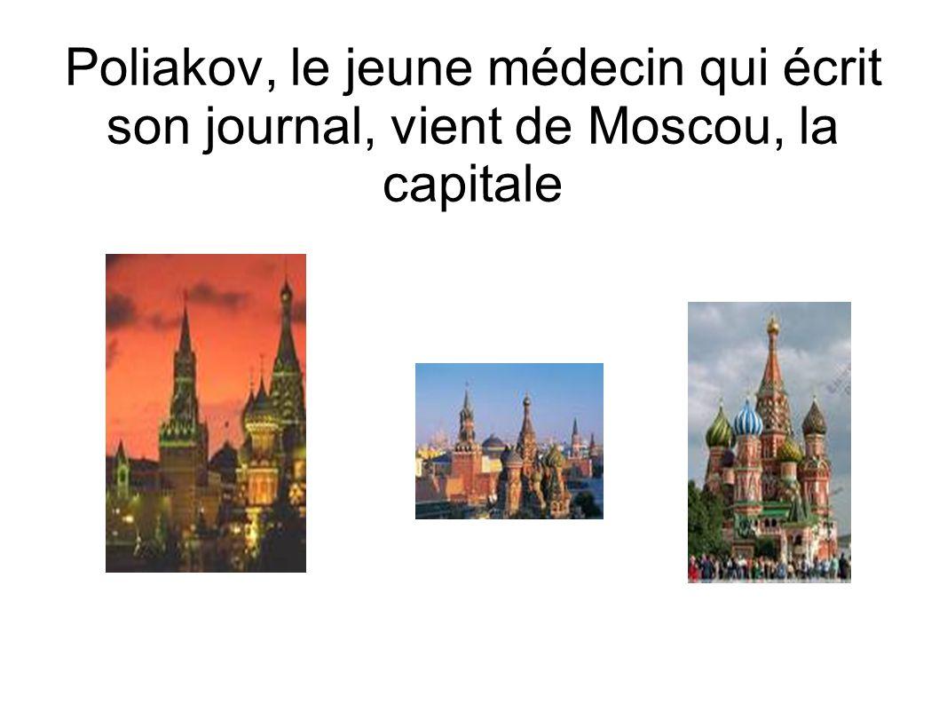 Poliakov, le jeune médecin qui écrit son journal, vient de Moscou, la capitale