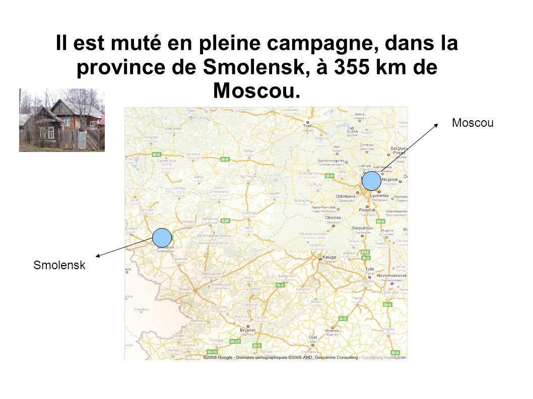 Il est muté en pleine campagne, dans la province de Smolensk, à 355 km de Moscou. Moscou Smolensk