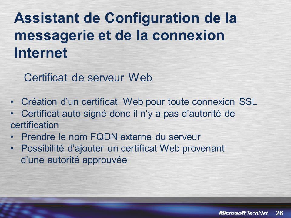 26 Assistant de Configuration de la messagerie et de la connexion Internet Certificat de serveur Web Création dun certificat Web pour toute connexion