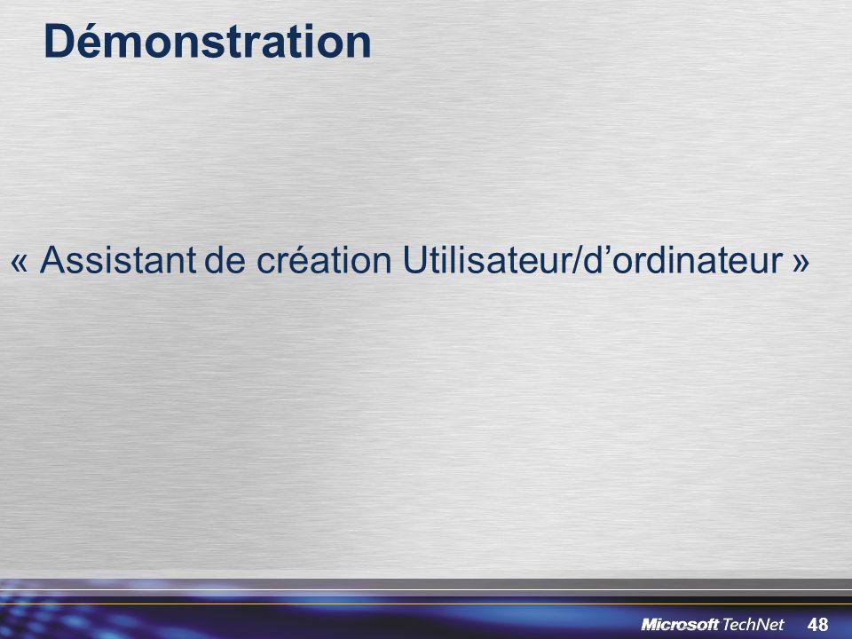 48 Démonstration « Assistant de création Utilisateur/dordinateur »