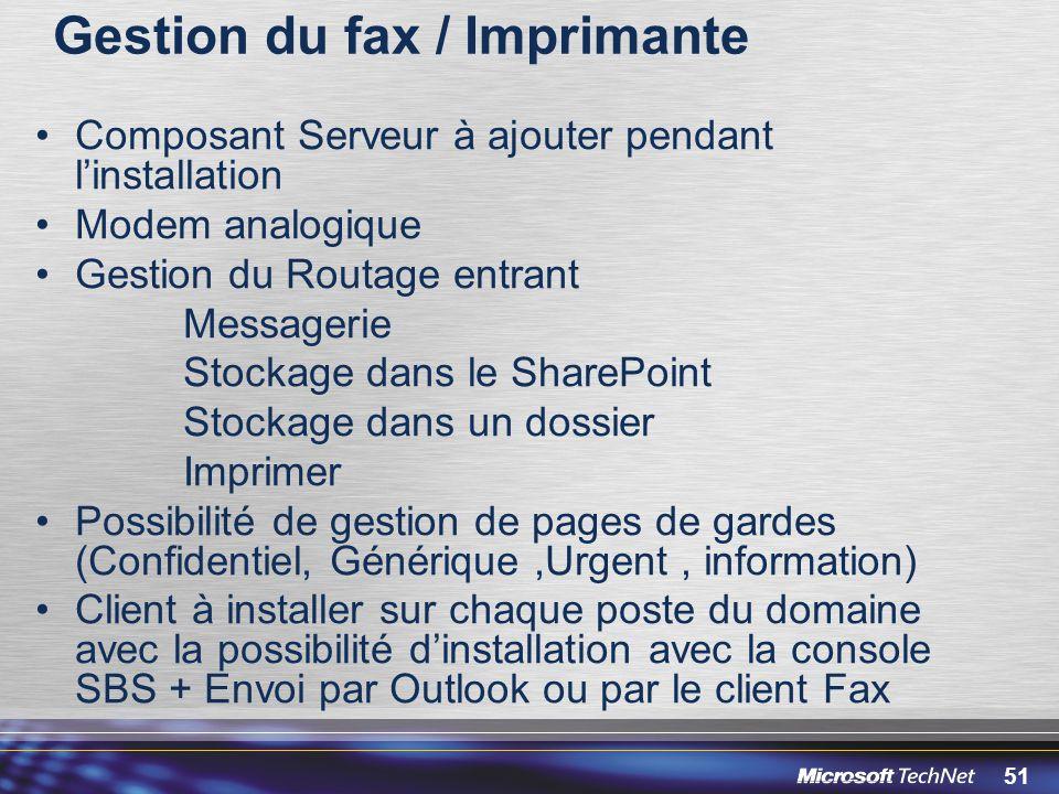 51 Gestion du fax / Imprimante Composant Serveur à ajouter pendant linstallation Modem analogique Gestion du Routage entrant Messagerie Stockage dans