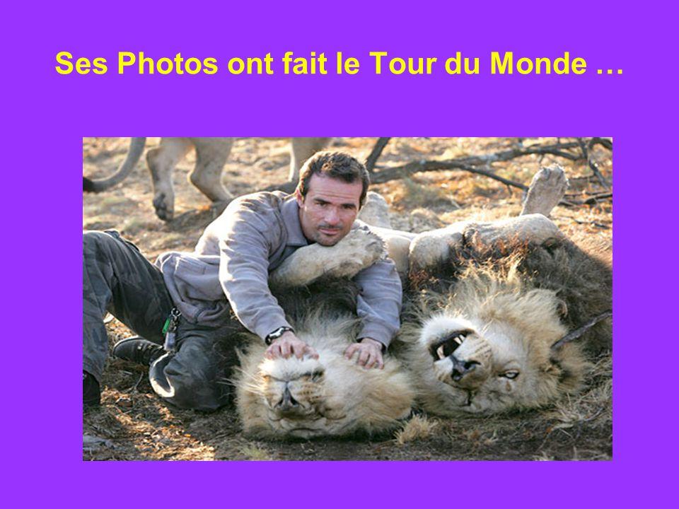 Ses Photos ont fait le Tour du Monde …