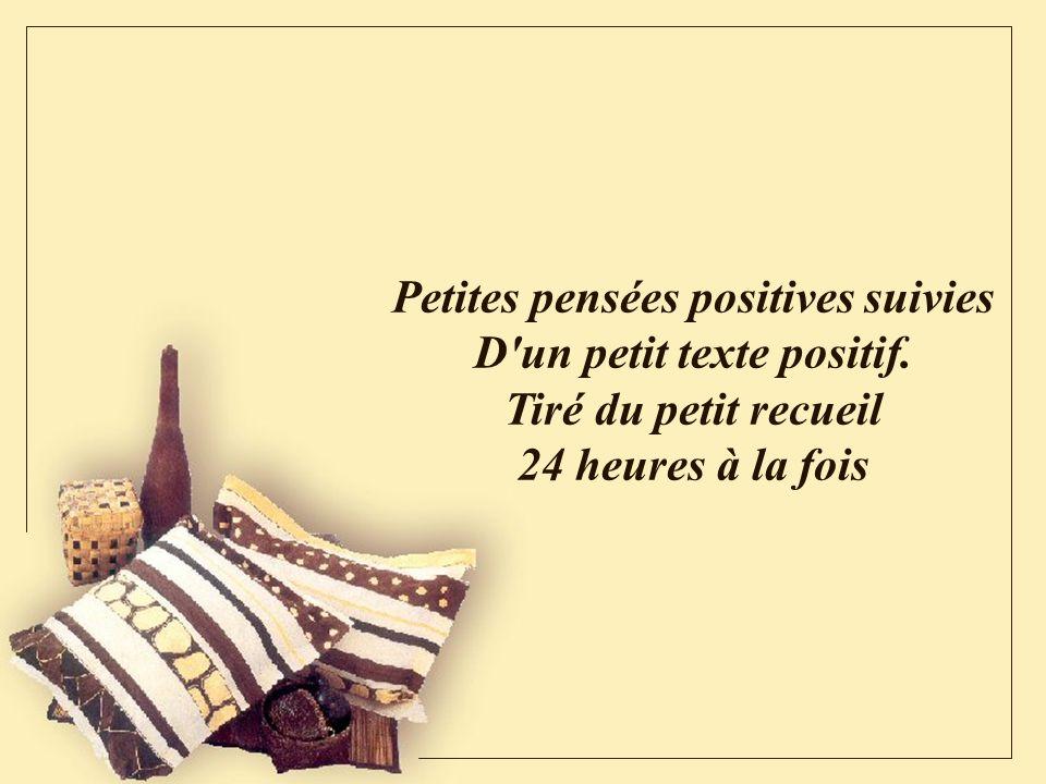 Petites pensées positives suivies D un petit texte positif.