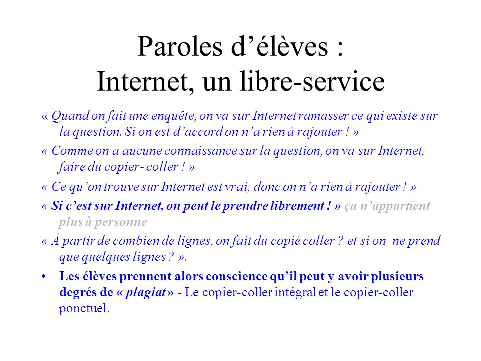 Paroles délèves : Internet, un libre-service « Quand on fait une enquête, on va sur Internet ramasser ce qui existe sur la question. Si on est daccord