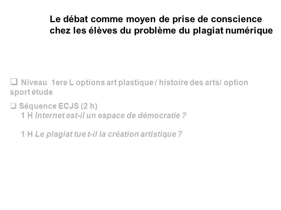Niveau 1ere L options art plastique / histoire des arts/ option sport étude Séquence ECJS (2 h) 1 H Internet est-il un espace de démocratie .