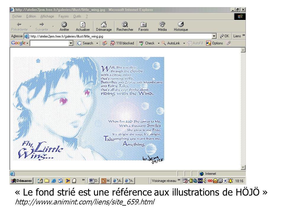 « Le fond strié est une référence aux illustrations de HÖJÖ » http://www.animint.com/liens/site_659.html