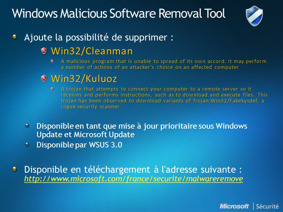 Windows Malicious Software Removal Tool Ajoute la possibilité de supprimer :Win32/Cleanman A malicious program that is unable to spread of its own accord.