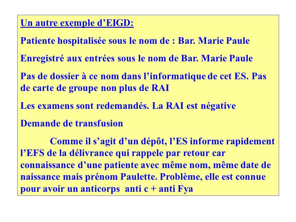 Un autre exemple dEIGD: Patiente hospitalisée sous le nom de : Bar.