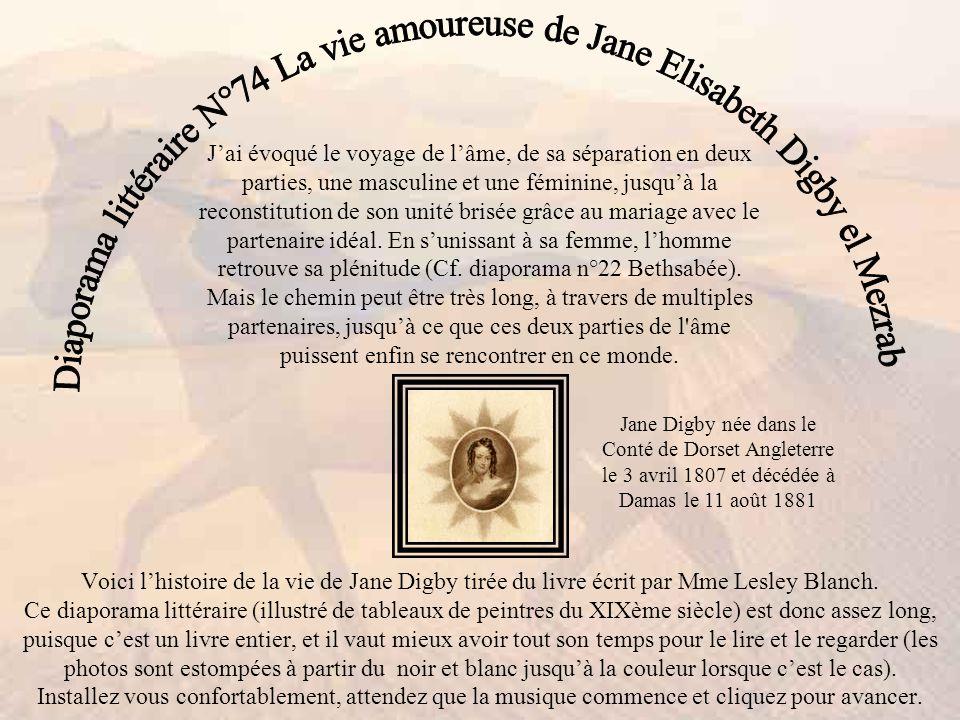 Voici lhistoire de la vie de Jane Digby tirée du livre écrit par Mme Lesley Blanch.