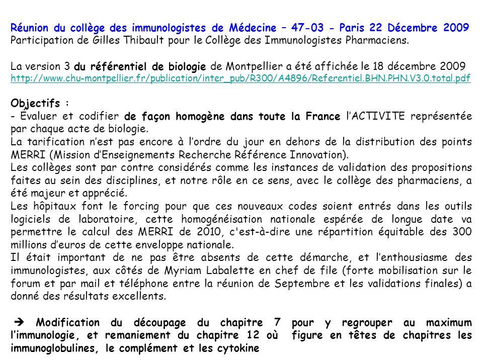Réunion du collège des immunologistes de Médecine – 47-03 - Paris 22 Décembre 2009 Participation de Gilles Thibault pour le Collège des Immunologistes