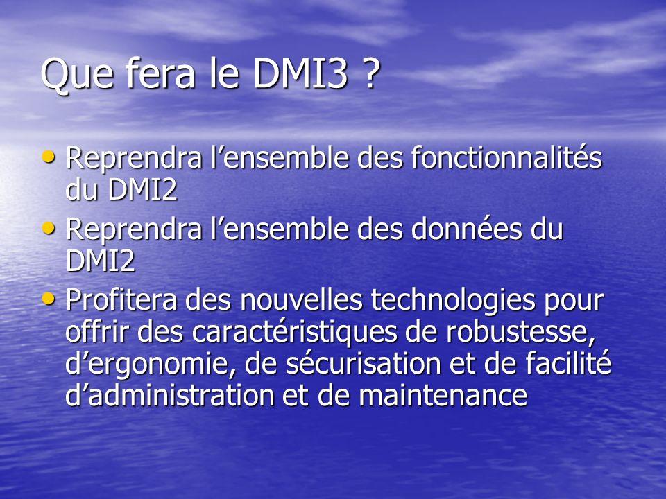 Que fera le DMI3 .
