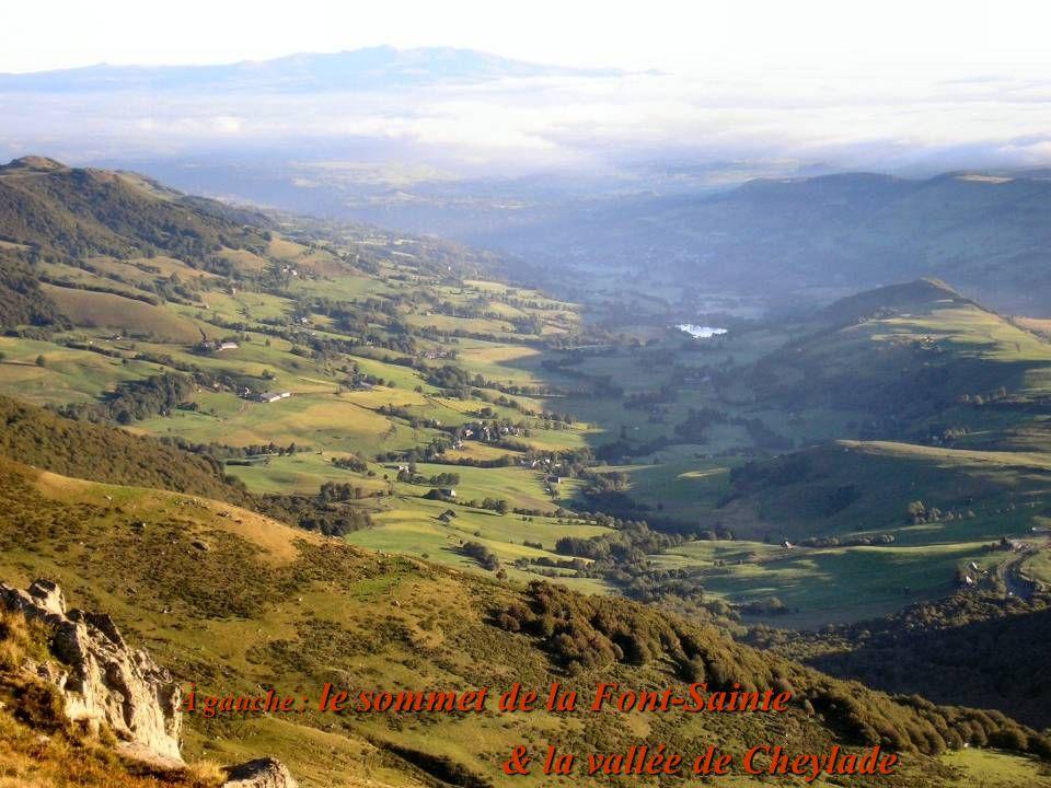 À gauche : le sommet de la Font-Sainte & la vallée de Cheylade