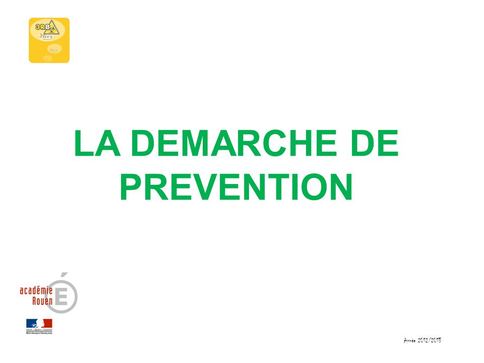 LA DEMARCHE DE PREVENTION Année 2012/2013