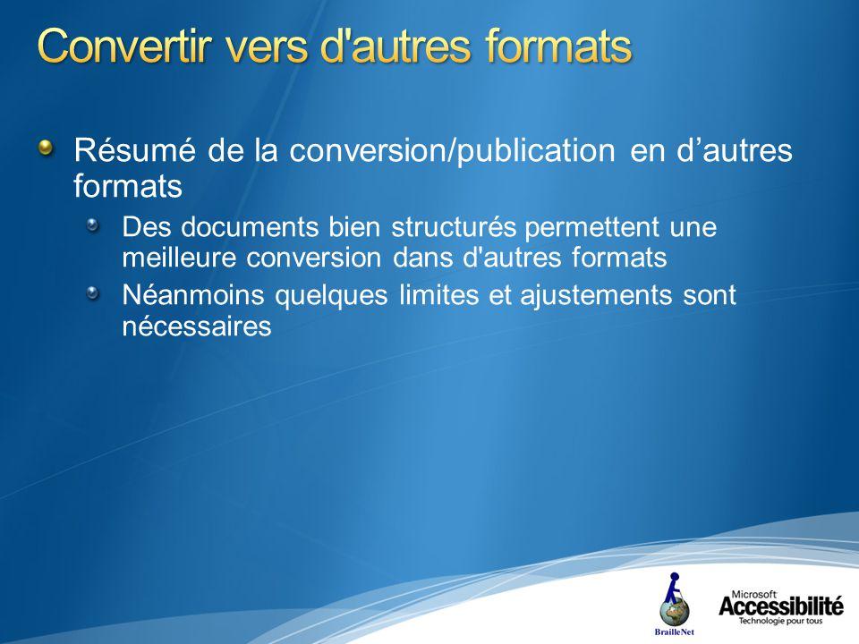 Résumé de la conversion/publication en dautres formats Des documents bien structurés permettent une meilleure conversion dans d autres formats Néanmoins quelques limites et ajustements sont nécessaires