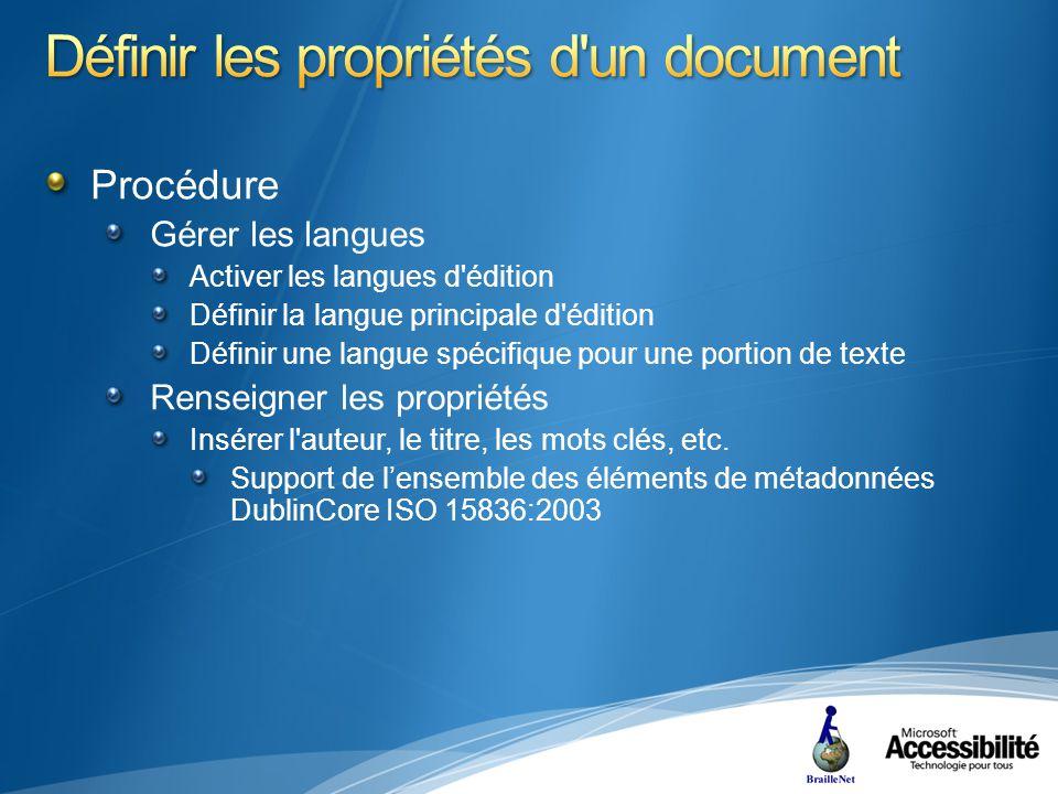 Procédure Gérer les langues Activer les langues d édition Définir la langue principale d édition Définir une langue spécifique pour une portion de texte Renseigner les propriétés Insérer l auteur, le titre, les mots clés, etc.