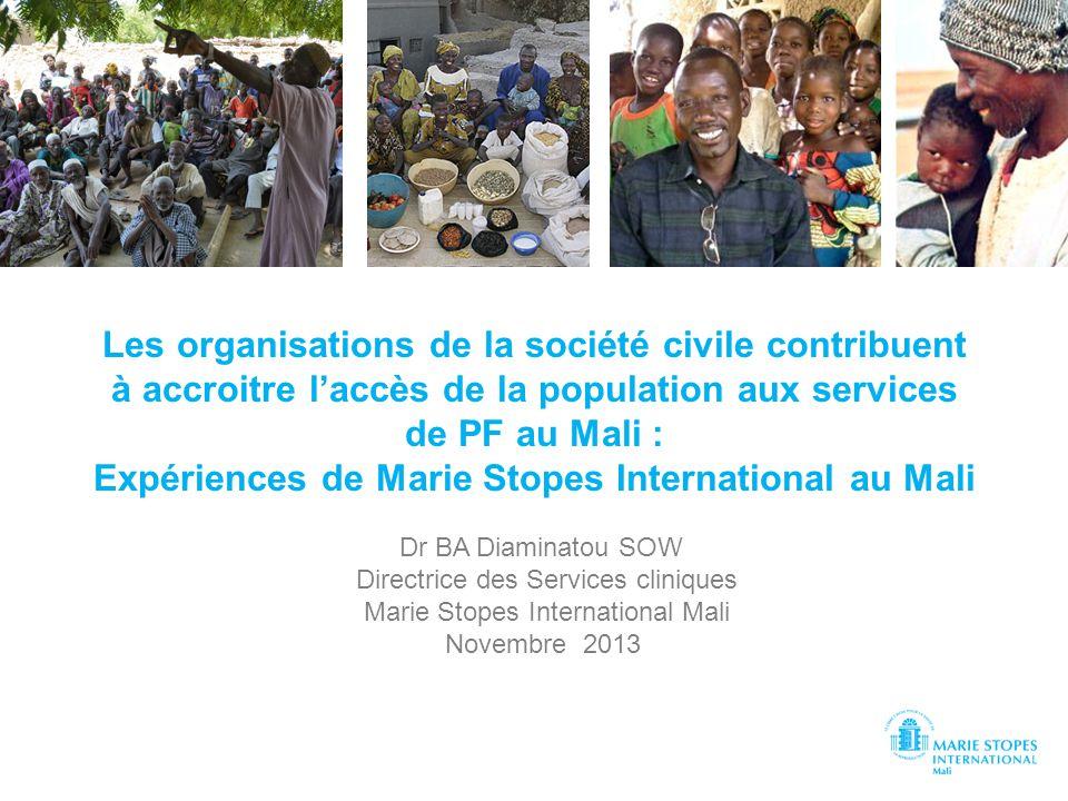Les organisations de la société civile contribuent à accroitre laccès de la population aux services de PF au Mali : Expériences de Marie Stopes Intern