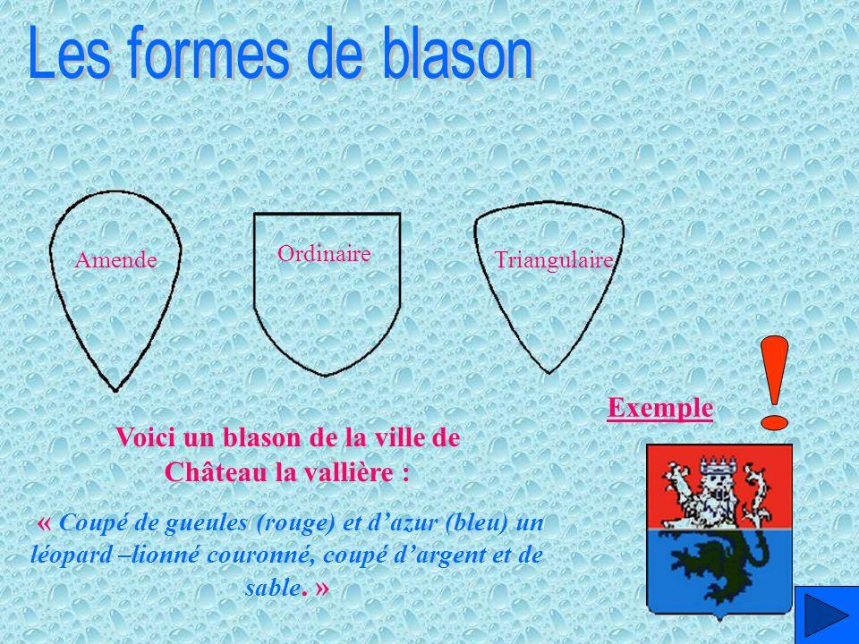 Exemple Amende Ordinaire Triangulaire Voici un blason de la ville de Château la vallière : « Coupé de gueules (rouge) et dazur (bleu) un léopard –lion
