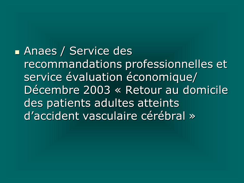 Anaes / Service des recommandations professionnelles et service évaluation économique/ Décembre 2003 « Retour au domicile des patients adultes atteint