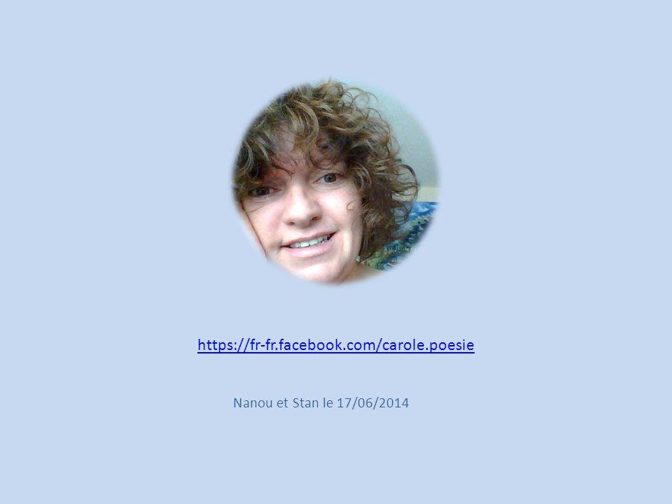 https://fr-fr.facebook.com/carole.poesie Nanou et Stan le 17/06/2014