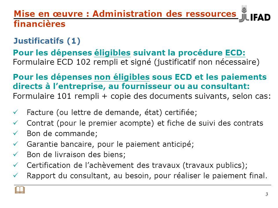 3 Pour les dépenses éligibles suivant la procédure ECD: Formulaire ECD 102 rempli et signé (justificatif non nécessaire) Pour les dépenses non éligibl