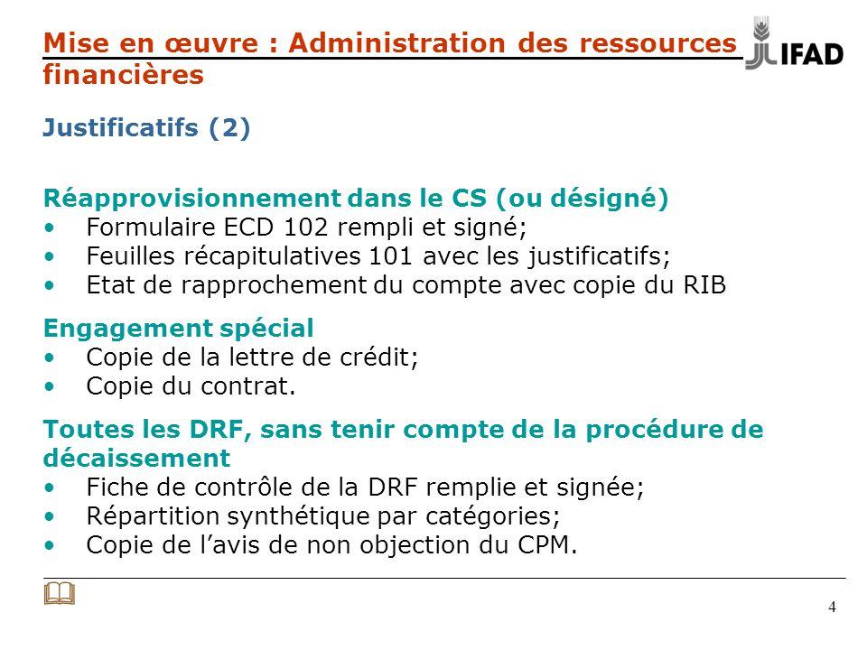 4 Réapprovisionnement dans le CS (ou désigné) Formulaire ECD 102 rempli et signé; Feuilles récapitulatives 101 avec les justificatifs; Etat de rapproc