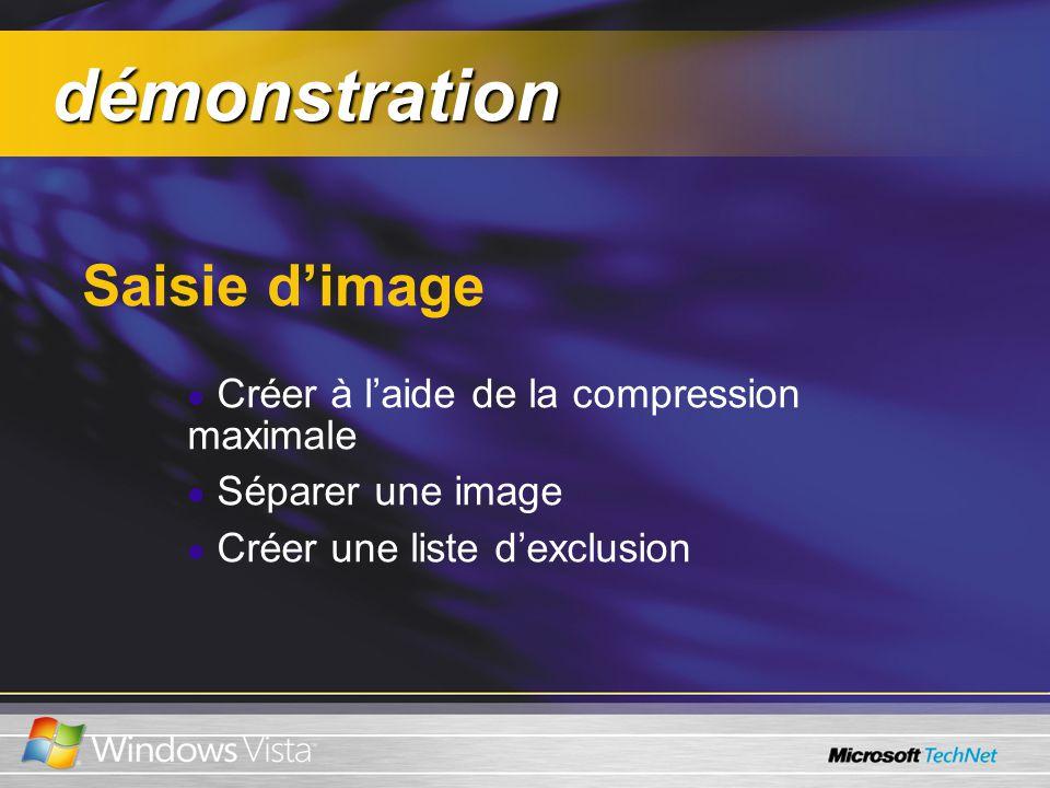 démonstration démonstration Saisie dimage Créer à laide de la compression maximale Séparer une image Créer une liste dexclusion