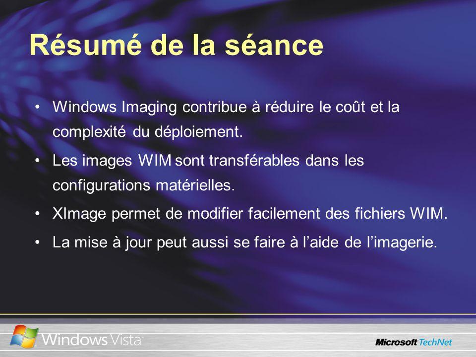 Windows Imaging contribue à réduire le coût et la complexité du déploiement.