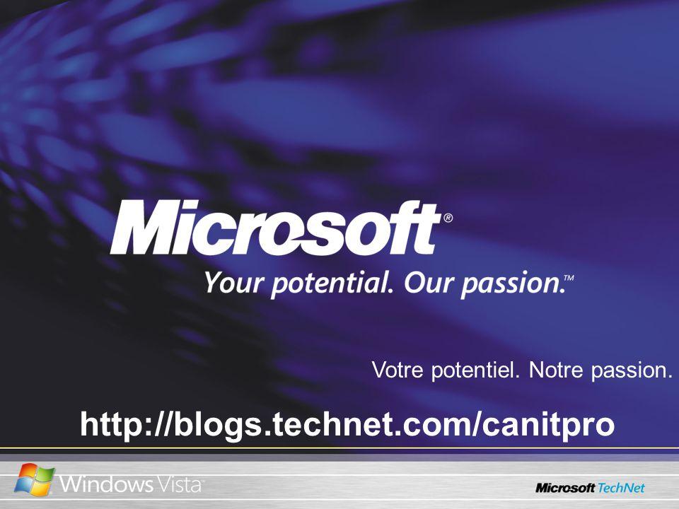 http://blogs.technet.com/canitpro Votre potentiel. Notre passion.