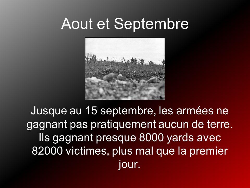 Aout et Septembre Jusque au 15 septembre, les armées ne gagnant pas pratiquement aucun de terre. Ils gagnant presque 8000 yards avec 82000 victimes, p