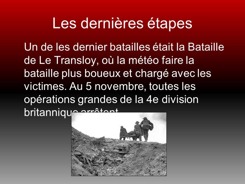 Les dernières étapes Un de les dernier batailles était la Bataille de Le Transloy, où la météo faire la bataille plus boueux et chargé avec les victim