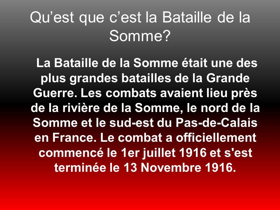 Quest que cest la Bataille de la Somme? La Bataille de la Somme était une des plus grandes batailles de la Grande Guerre. Les combats avaient lieu prè