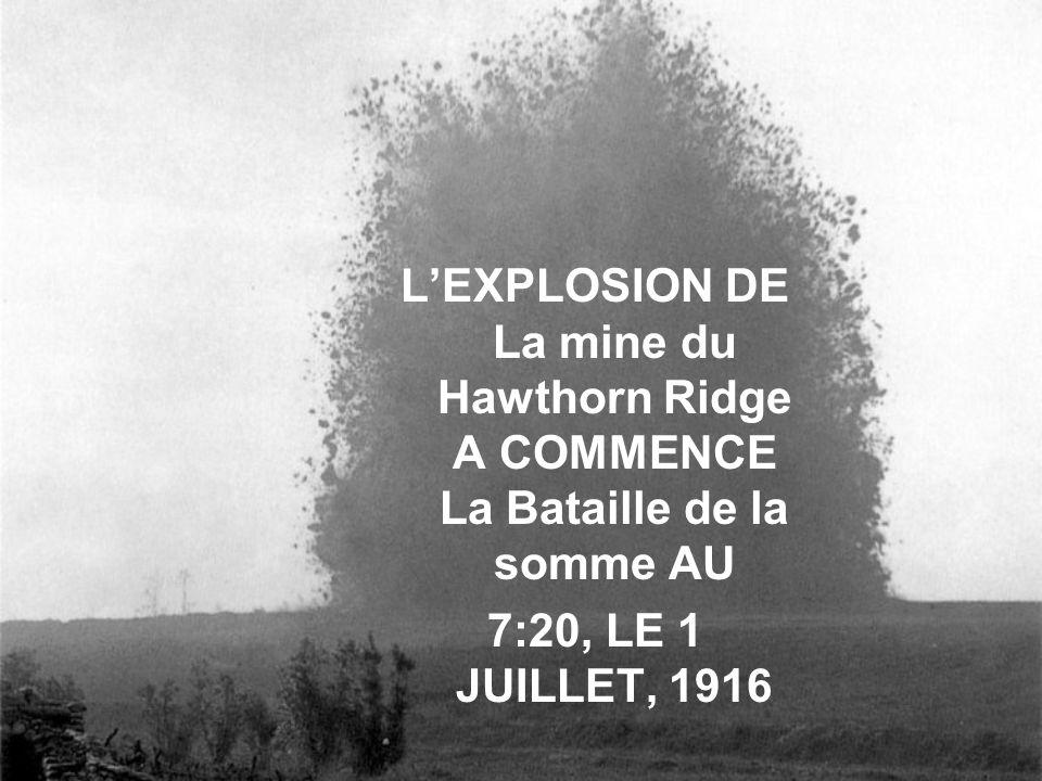 LEXPLOSION DE La mine du Hawthorn Ridge A COMMENCE La Bataille de la somme AU 7:20, LE 1 JUILLET, 1916