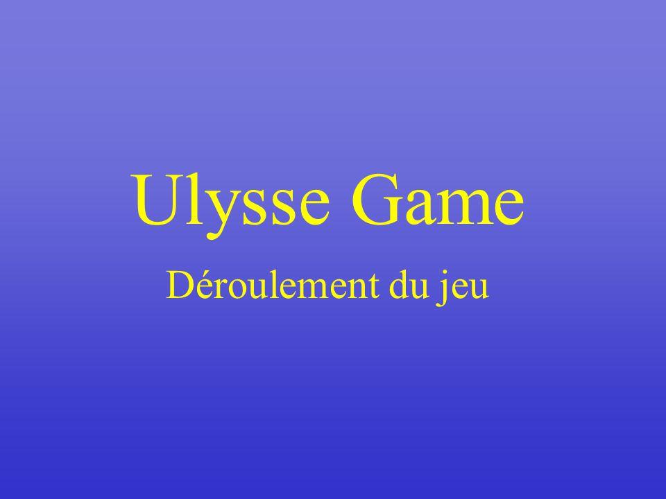Ulysse Game Déroulement du jeu