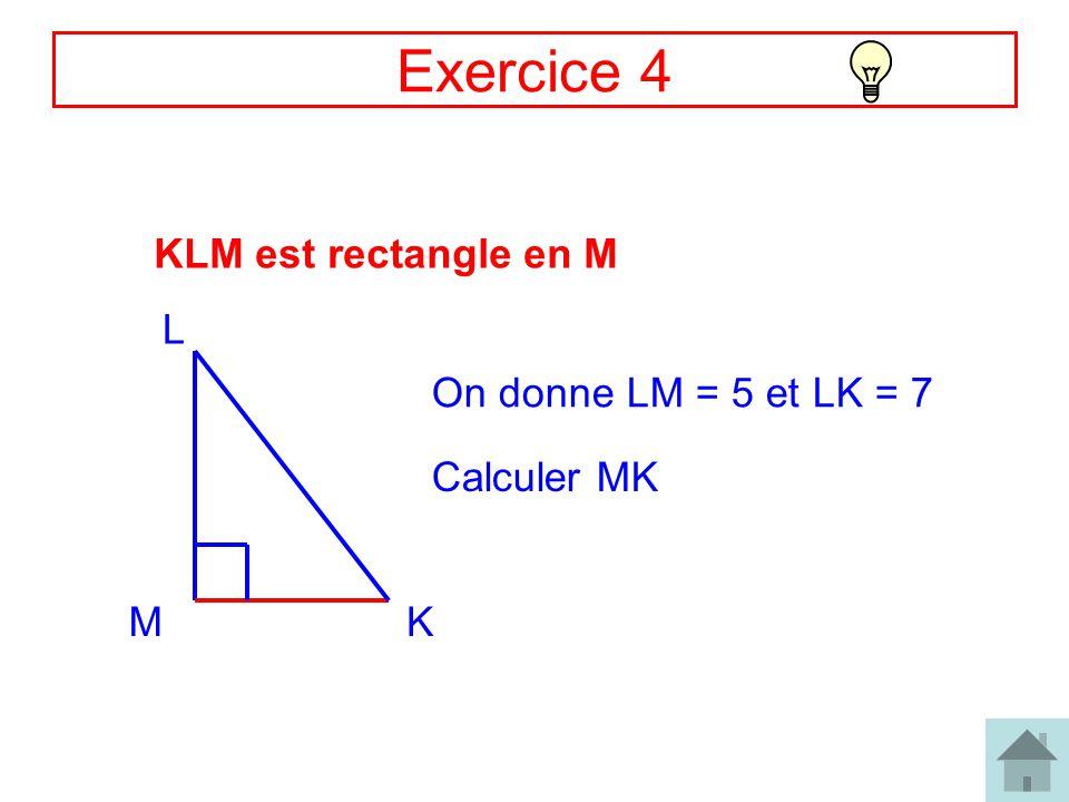 8 Correction Ex4 LM = 5 et LK = 7 MK .