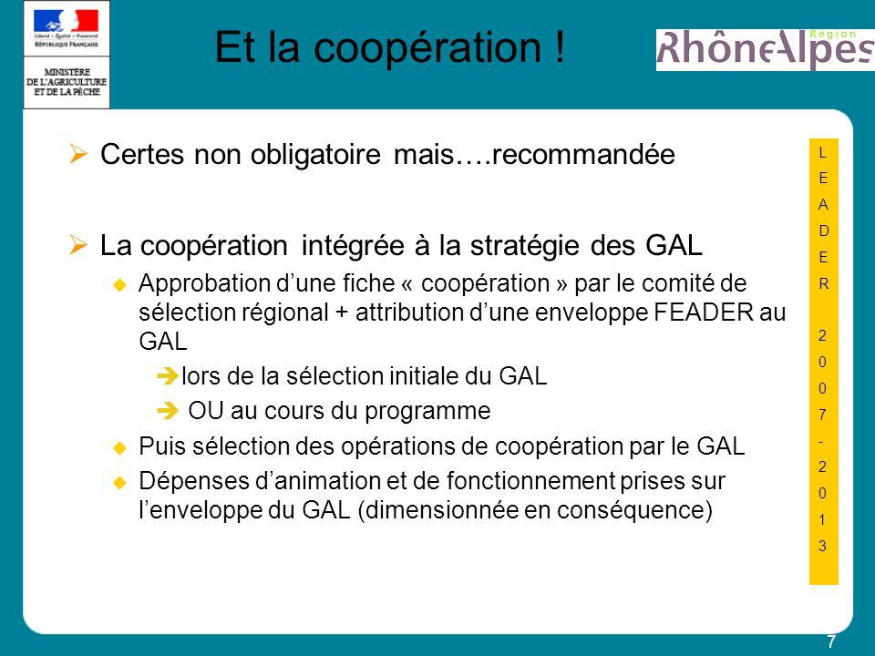 7 LEADER2007-2013LEADER2007-2013 Et la coopération .