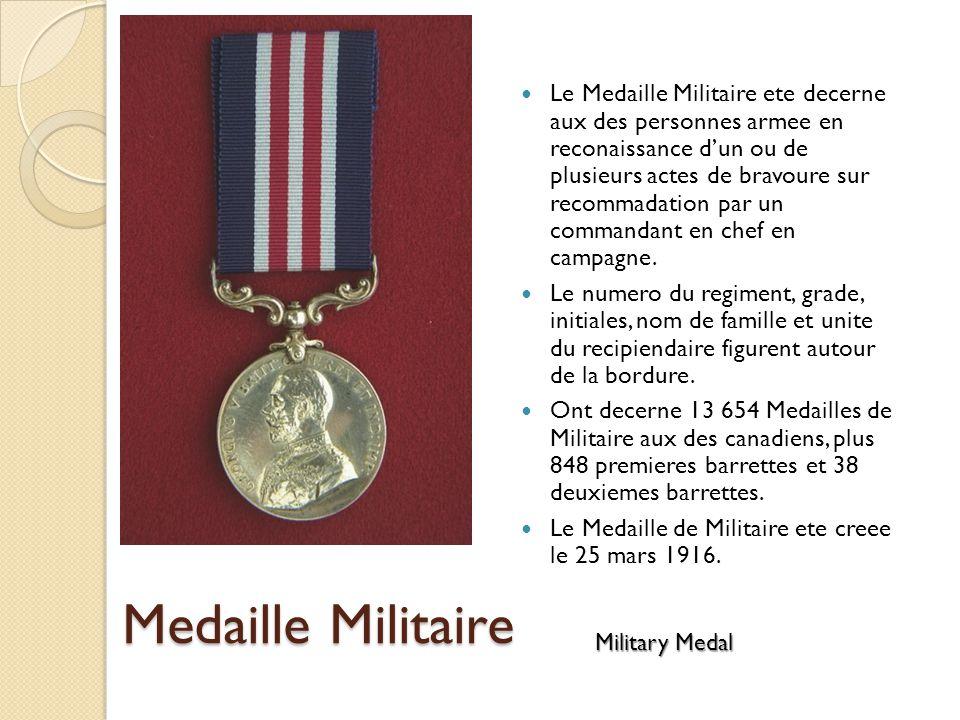 Medaille Militaire Le Medaille Militaire ete decerne aux des personnes armee en reconaissance dun ou de plusieurs actes de bravoure sur recommadation par un commandant en chef en campagne.