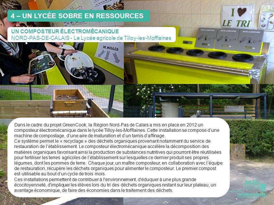 4 – UN LYCÉE SOBRE EN RESSOURCES UN COMPOSTEUR ÉLECTROMÉCANIQUE NORD-PAS-DE-CALAIS - Le Lycée agricole de Tilloy-les-Mofflaines Dans le cadre du proje