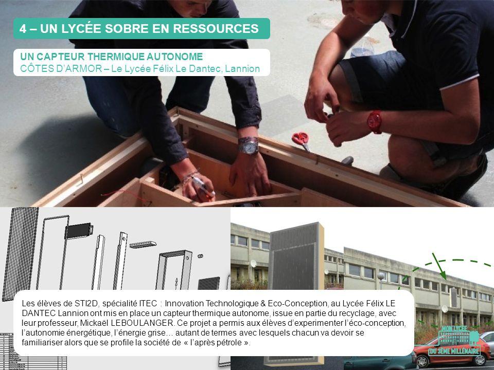 4 – UN LYCÉE SOBRE EN RESSOURCES UN CAPTEUR THERMIQUE AUTONOME CÔTES DARMOR – Le Lycée Félix Le Dantec, Lannion Les élèves de STI2D, spécialité ITEC :