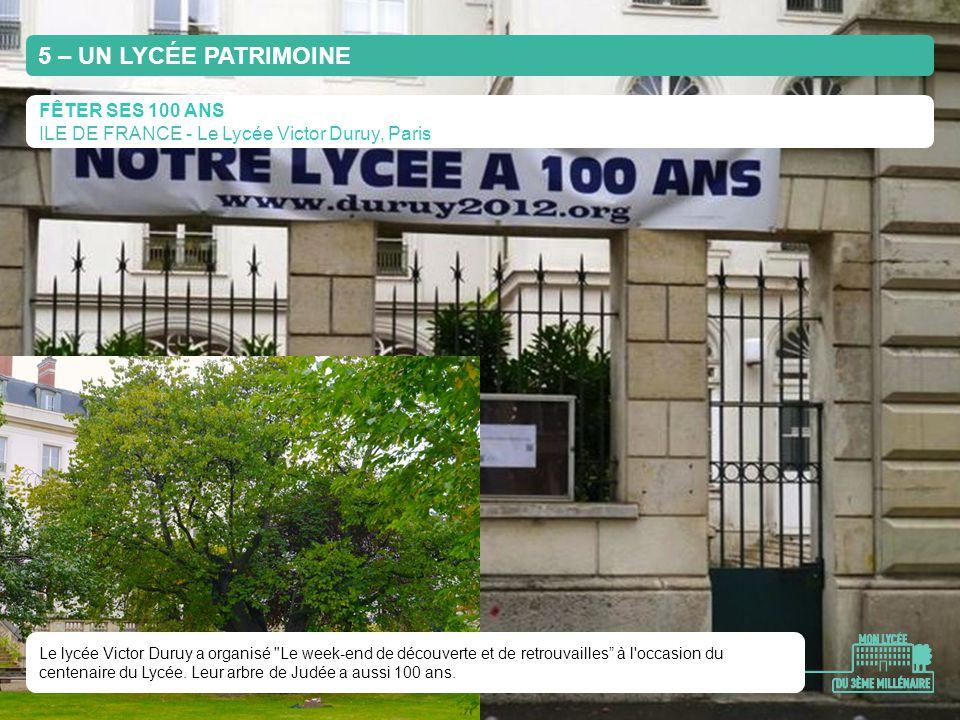 FÊTER SES 100 ANS ILE DE FRANCE - Le Lycée Victor Duruy, Paris Le lycée Victor Duruy a organisé