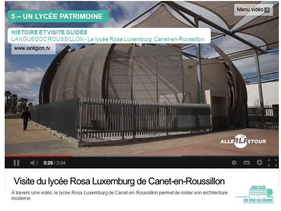 HISTOIRE ET VISITE GUIDÉE LANGUEDOC ROUSSILLON - Le lycée Rosa Luxemburg, Canet-en-Roussillon À travers une vidéo, le lycée Rosa Luxemburg de Canet-en