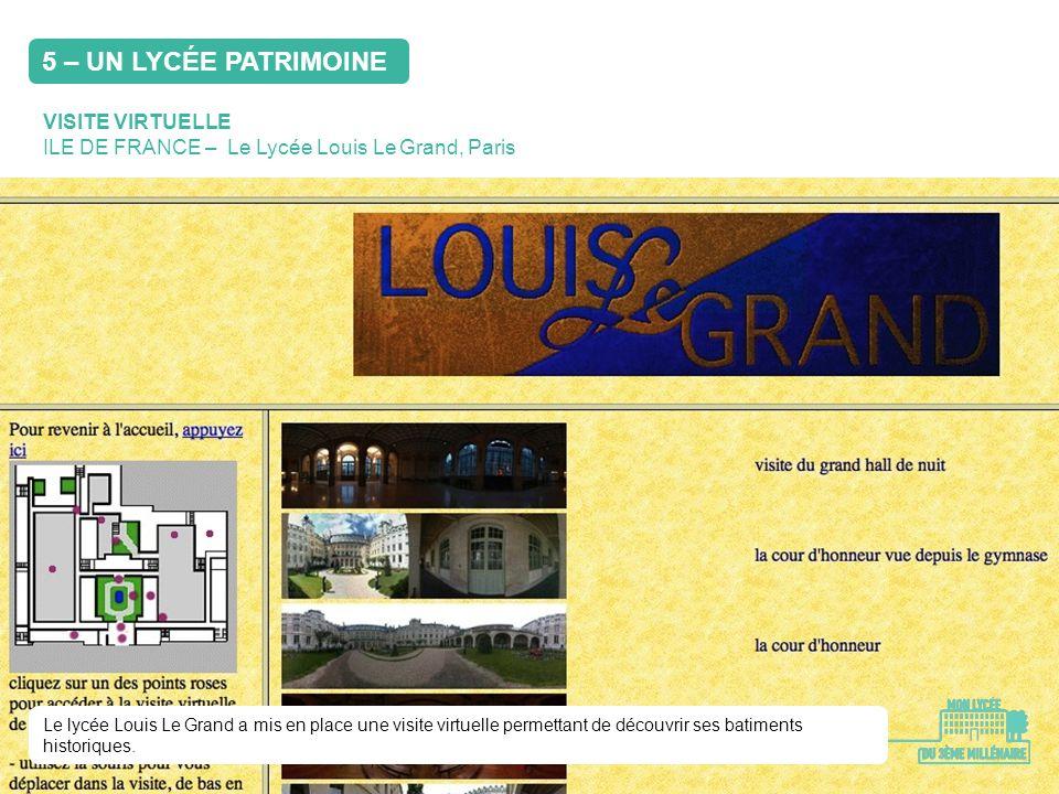 VISITE VIRTUELLE ILE DE FRANCE – Le Lycée Louis Le Grand, Paris Le lycée Louis Le Grand a mis en place une visite virtuelle permettant de découvrir se