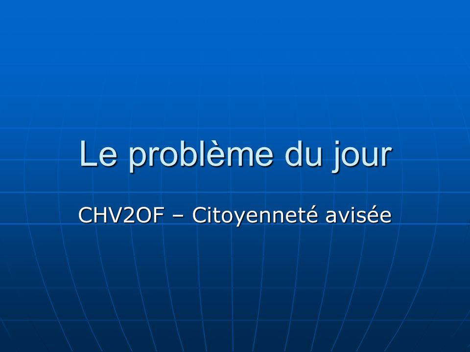 Le problème du jour CHV2OF – Citoyenneté avisée