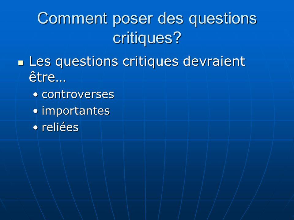 Comment poser des questions critiques? Les questions critiques devraient être… Les questions critiques devraient être… controversescontroverses import