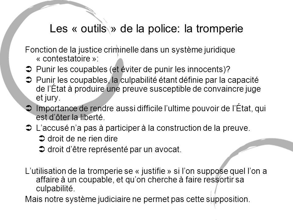 Les « outils » de la police: la tromperie Fonction de la justice criminelle dans un système juridique « contestatoire »: ÜPunir les coupables (et évit