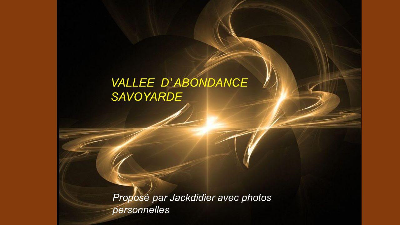 VALLEE D ABONDANCE SAVOYARDE Proposé par Jackdidier avec photos personnelles