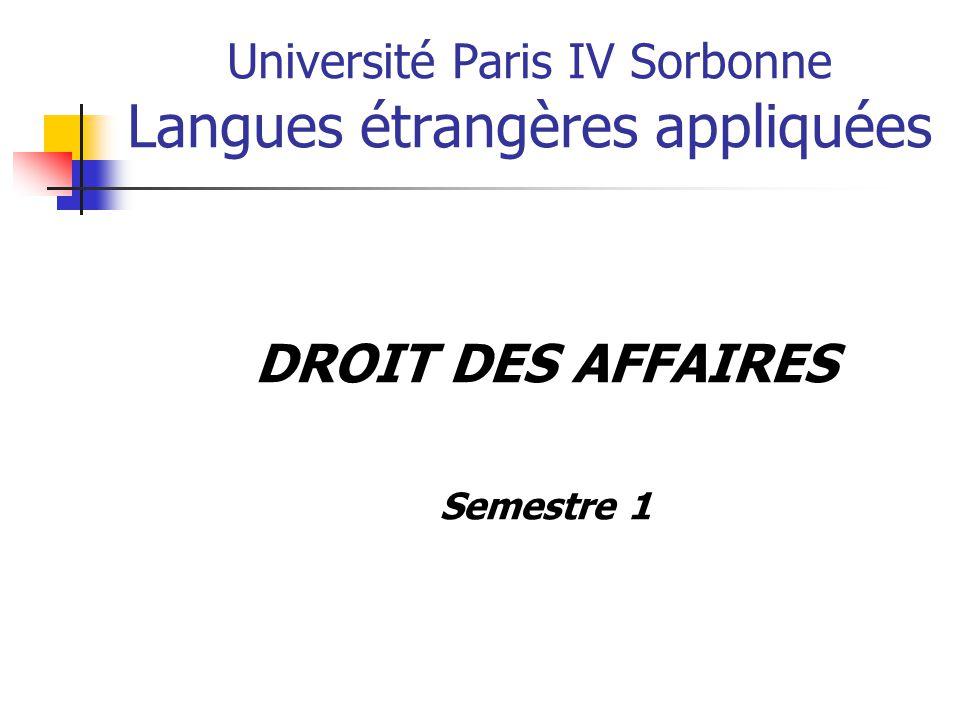 Université Paris IV Sorbonne Langues étrangères appliquées DROIT DES AFFAIRES Semestre 1