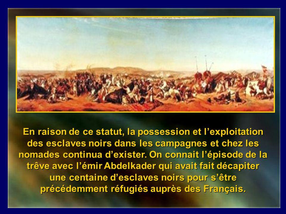 Lors de la prise dAlger, il restait encore 130 esclaves européens détenus par le Dey qui furent immédiatement libérés. Ensuite, par esprit de toléranc