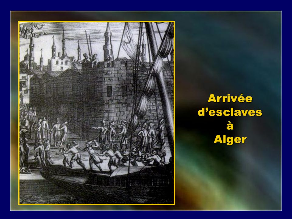 Cétait lAlgérie qui détenait le plus desclaves chrétiens, juste devant la Tunisie.