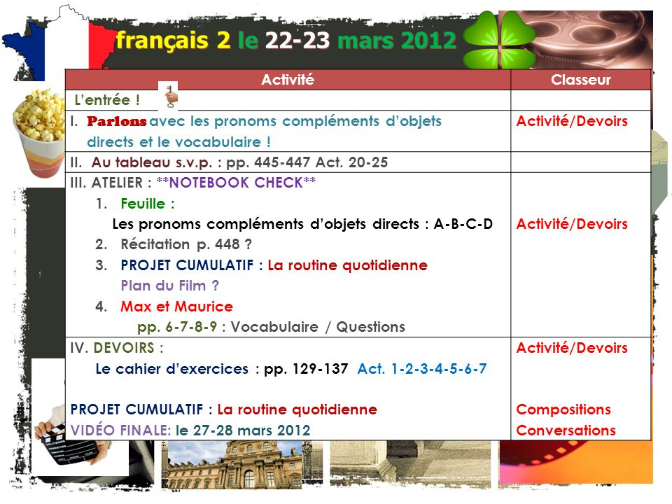 JE FAIS DES ANNONCES! français 2 / 5H / 6AP 1. Société Honoraire de Français – La cérémonie dinduction: le 26 avril 4h30-6h00 2. Programme déchange: D